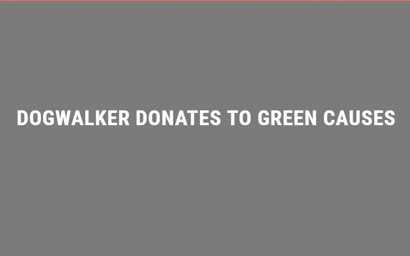 Dogwalker donates to green causes